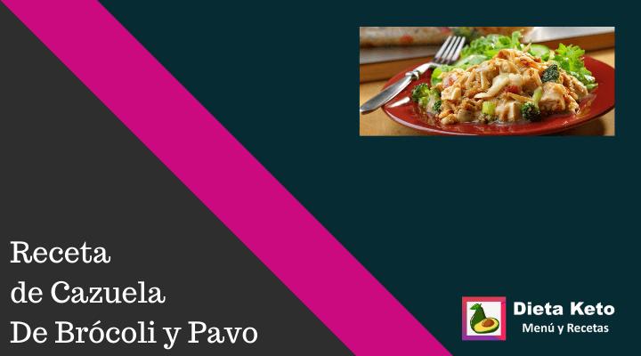Cazuela De Brócoli y Pavo facilísimo de hacer
