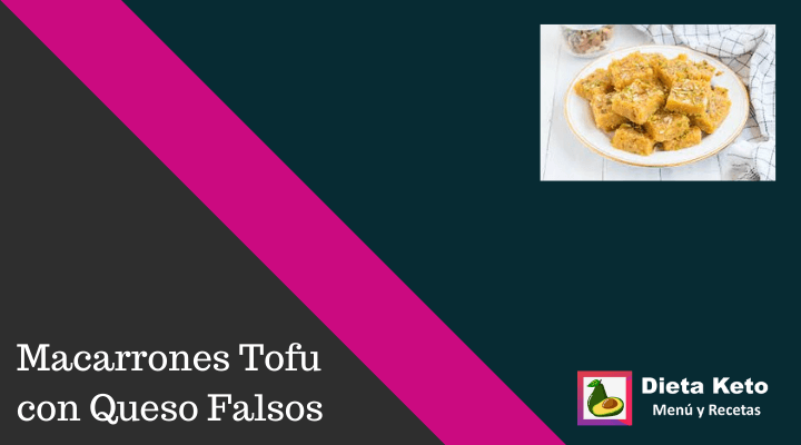 Receta de macarrones tofu con queso falsos