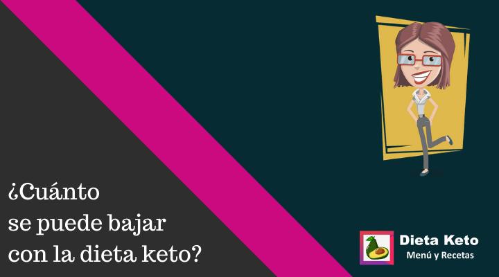 Cuánto se puede bajar con la dieta keto